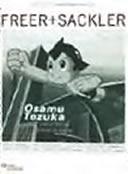 Osamu Tezuka : God of Manga, Father of Anime
